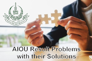 AIOU Result Problems and their Solutions